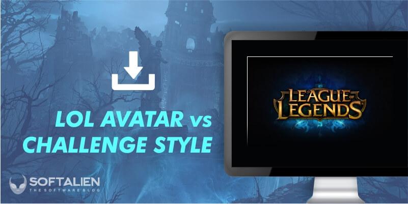 LOL Avatar vs Challenge Style