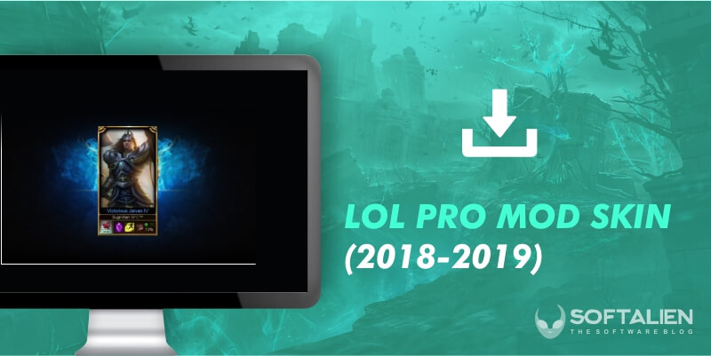 Mod Skin LoL Pro 2019 Download - League of Legends 2019